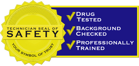 Technicial Seal of Safety: Drug tested, background checked, professionally trained